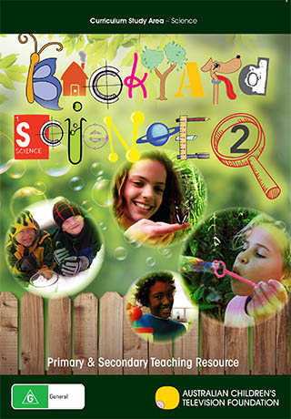 Backyard Science 2: Primary & Secondary Teaching Resource